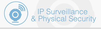 IP Surveillance & Physical Security